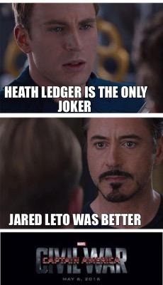 meme creator funny heath ledger is the only joker jared leto was