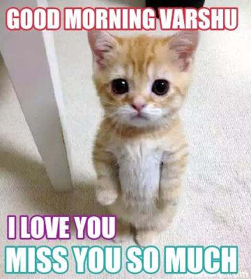 Good Morning I Love You So Much Meme Creator - ...