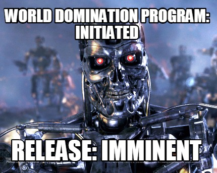 world-domination-program-initiated-release-imminent