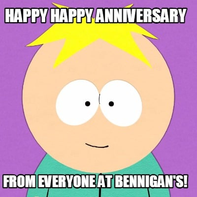 happy anniversary from everyone at bennigans
