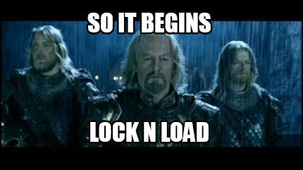 so-it-begins-lock-n-load