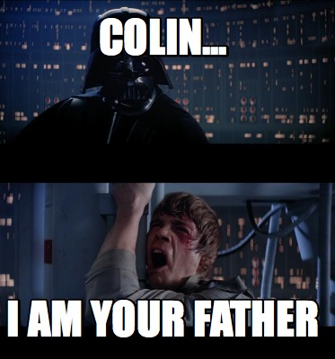 colin...-i-am-your-father