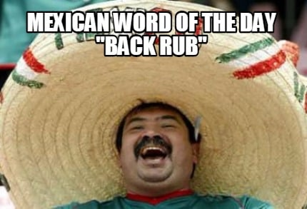 mexican-word-of-the-day-back-rub
