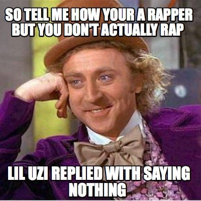 so-tell-me-how-your-a-rapper-but-you-dont-actually-rap-lil-uzi-replied-with-sayi