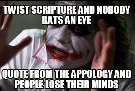 meme creator funny twist scripture and nobody bats an eye quote