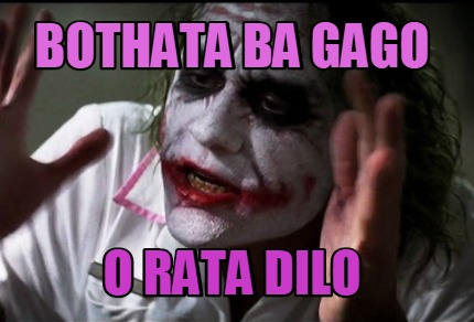 4182333 meme creator bothata ba gago o rata dilo meme generator at