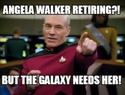 angela-walker-retiring-but-the-galaxy-needs-her