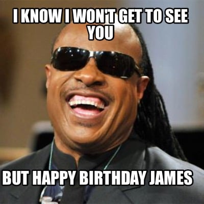 4205479 meme creator i know i won't get to see you but happy birthday
