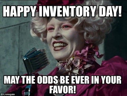 happy-inventory-day-may-the-odds-be-ever-in-your-favor
