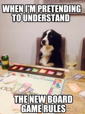 Meme Creator Funny When I M Pretending To Understand The New Board