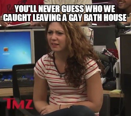 youll-never-guess-who-we-caught-leaving-a-gay-bath-house