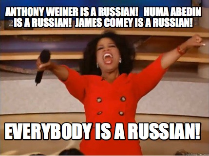 meme creator   anthony weiner is a russian huma abedin is