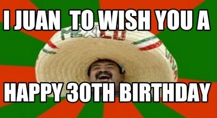 Meme Creator Funny Happy Birthday Youre Juan Year Older Meme