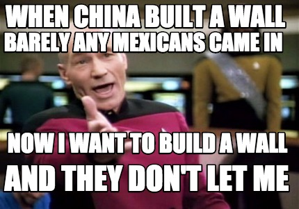 Meme Creator - Funny when china built a wall and they don't