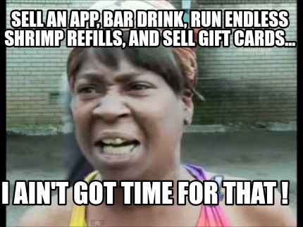 Meme Creator Funny Sell An App Bar Drink Run Endless Shrimp