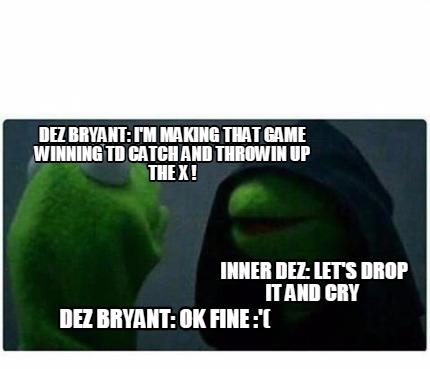 Meme Creator Funny Dez Bryant I M Making That Game