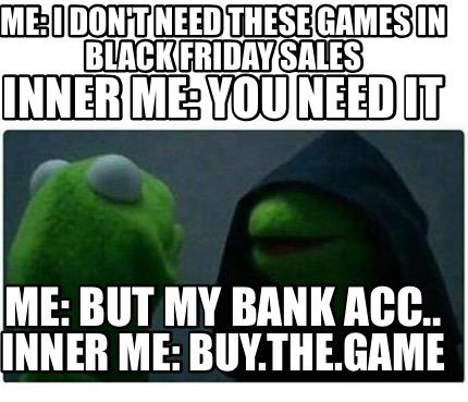 f9e88d361e73 Meme creator funny me i don need these games in black jpg 430x369 Bank  sales meme