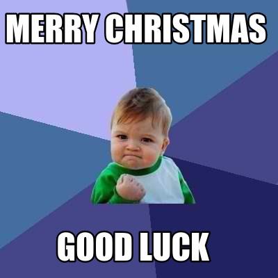 Good Luck Meme