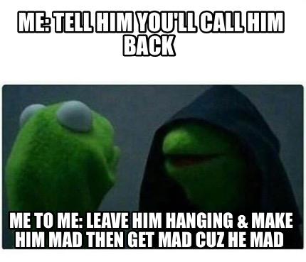 How to make him call me