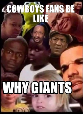 cowboys-fans-be-like-why-giants