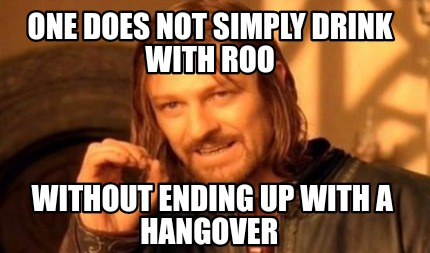 Meme Creator - Funny One does not simply drink with Roo