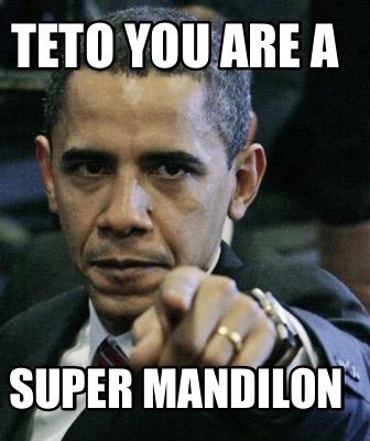 Meme Creator Funny Teto You Are A Super Mandilon Meme Generator At