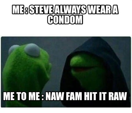 always wear a condom