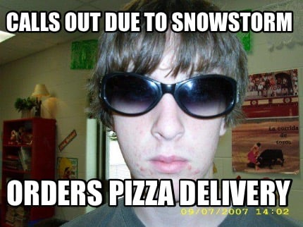 calls-out-due-to-snowstorm-orders-pizza-delivery