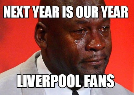 next-year-is-our-year-liverpool-fans2
