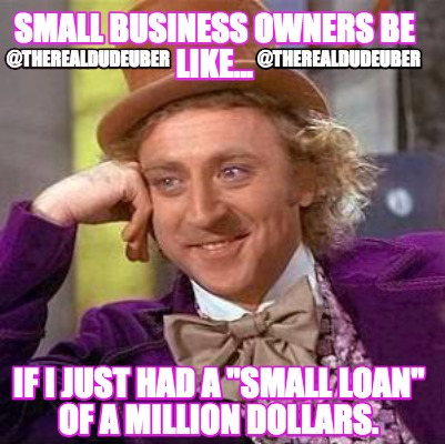 Meme creator small business owners be like if i just for Small room meme