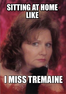 sitting-at-home-like-i-miss-tremaine8