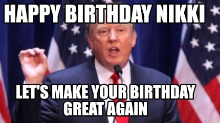 happy-birthday-nikki-lets-make-your-birthday-great-again6