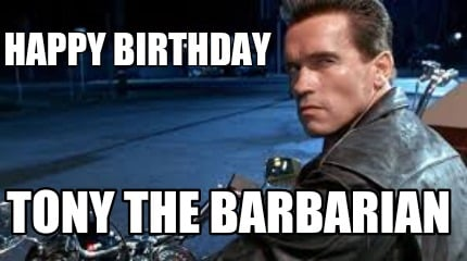 happy-birthday-tony-the-barbarian