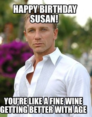 happy-birthday-susan-youre-like-a-fine-wine-getting-better-with-age