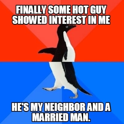 finally-some-hot-guy-showed-interest-in-me-hes-my-neighbor-and-a-married-man