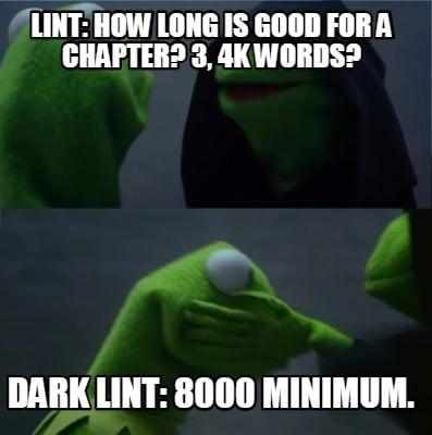 lint-how-long-is-good-for-a-chapter-3-4k-words-dark-lint-8000-minimum