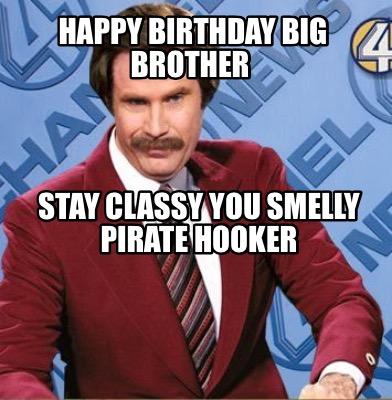 Ron Burgundy Meme Generator Happy Birthday Big Brother