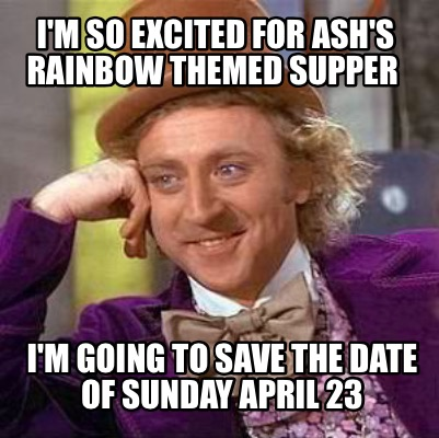 meme creator   i m so excited for ash s rainbow themed