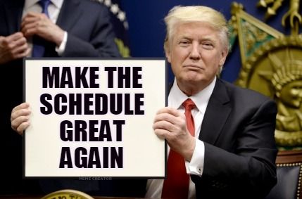 Meme Creator - make the schedule great again Meme ...