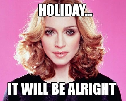 holiday...-it-will-be-alright