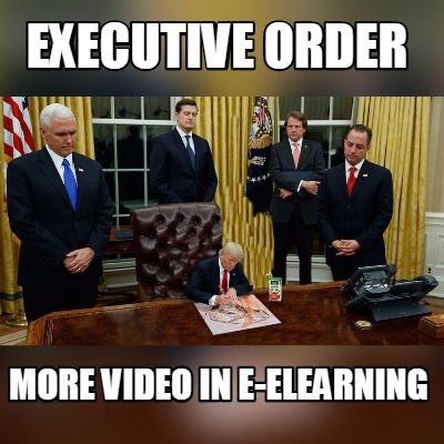 4540981 meme creator funny executive order more video in e elearning meme