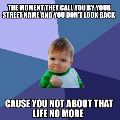 Meme Creator - Funny The moment they call you by your street name