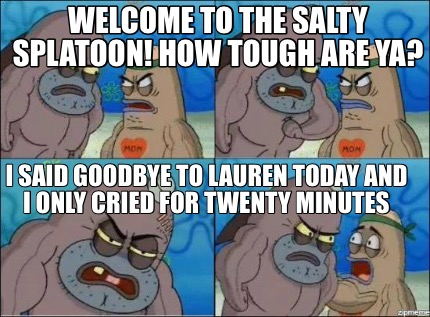 meme creator funny welcome to the salty splatoon how tough are ya