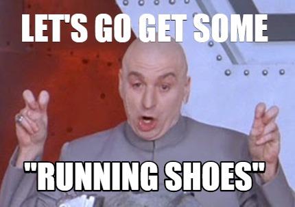 Let S Get Some Shoes Meme
