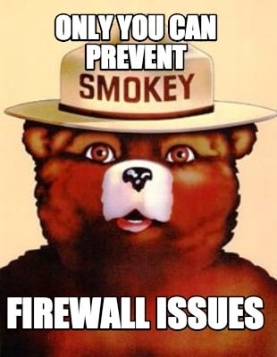 only-you-can-prevent-firewall-issues