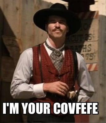 im-your-covfefe