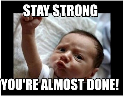 stay-strong-youre-almost-done6