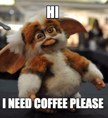 hi-i-need-coffee-please