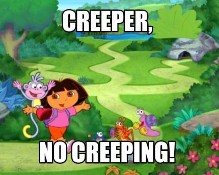 creeper-no-creeping