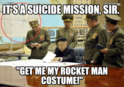 its-a-suicide-mission-sir.-get-me-my-rocket-man-costume